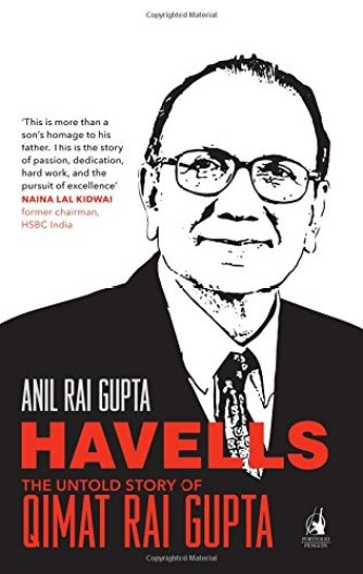 Havells The Untold Story of Qimat Rai Gupta Hardcover – Anil Rai Gupta - Startup Archive - Books For Indian Entrepreneurs