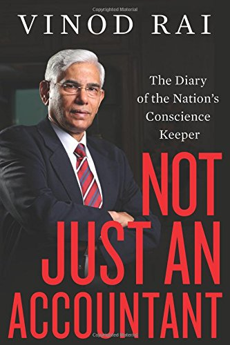 Not Just an Accountant The Diary of the Nations Conscience Keeper Hardcover - Vinod Rai - Startup Archive - Books For Indian Entrepreneurs