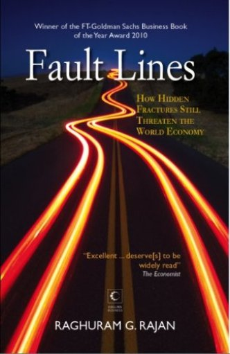 Fault Line How Hidden Fractures Still Threaten the World Economy - Raghuram Rajan - Startup Archive - Books For Indian Entrepreneurs