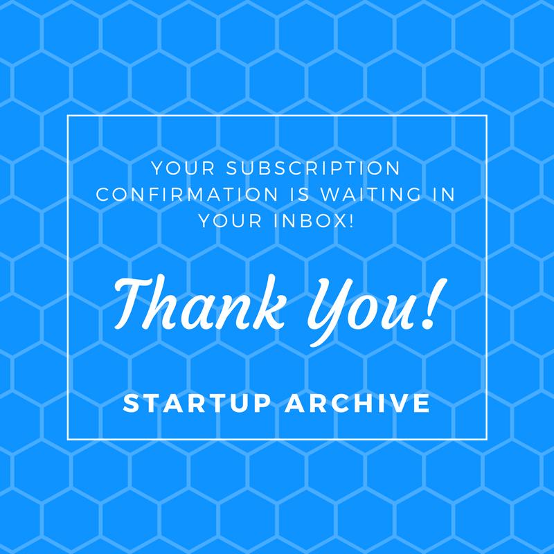 Email Subscription Success - Startup Archive
