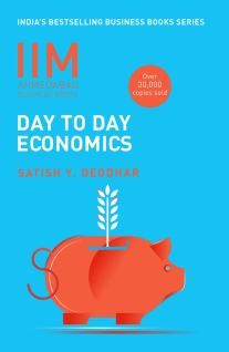 IIMA - Economics of Day to Day Life India's Bestselling Business Books Series - Satish Y. Deodhar
