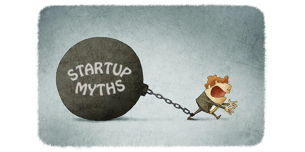 7 Myths About Launching A Startup