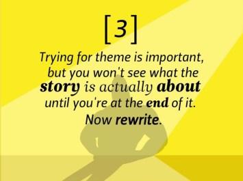 Choisir un thème est important. Mais vous ne verrez pas ce dont parle vraiment l'histoire avant de l'avoir terminée. Maintenant, réécrivez.