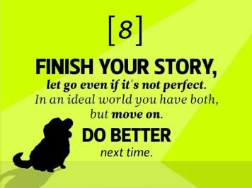 Terminez votre histoire. Lâchez prise même si elle n'est pas parfaite. Dans un monde idéal vous auriez les deux, mais passez à autre chose. Et faites mieux la prochaine fois.