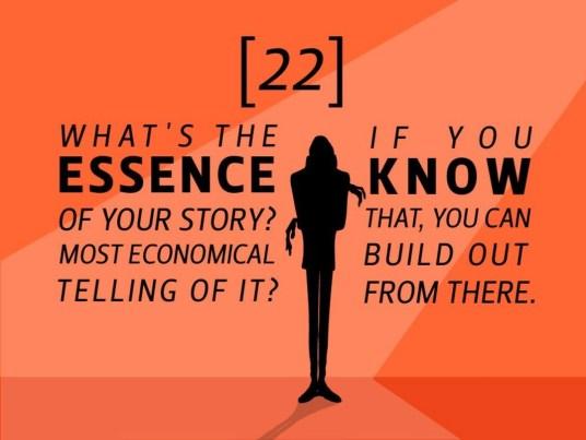 Quelle est l'essence de votre histoire ? La façon la plus rapide de l'expliquer ? Si vous êtes au clair avec ça, vous pouvez commencer à construire à partir d'ici.