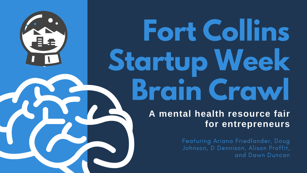 Fort Collins Startup Week Brain Crawl - A mental health resource fair for entrepreneurs