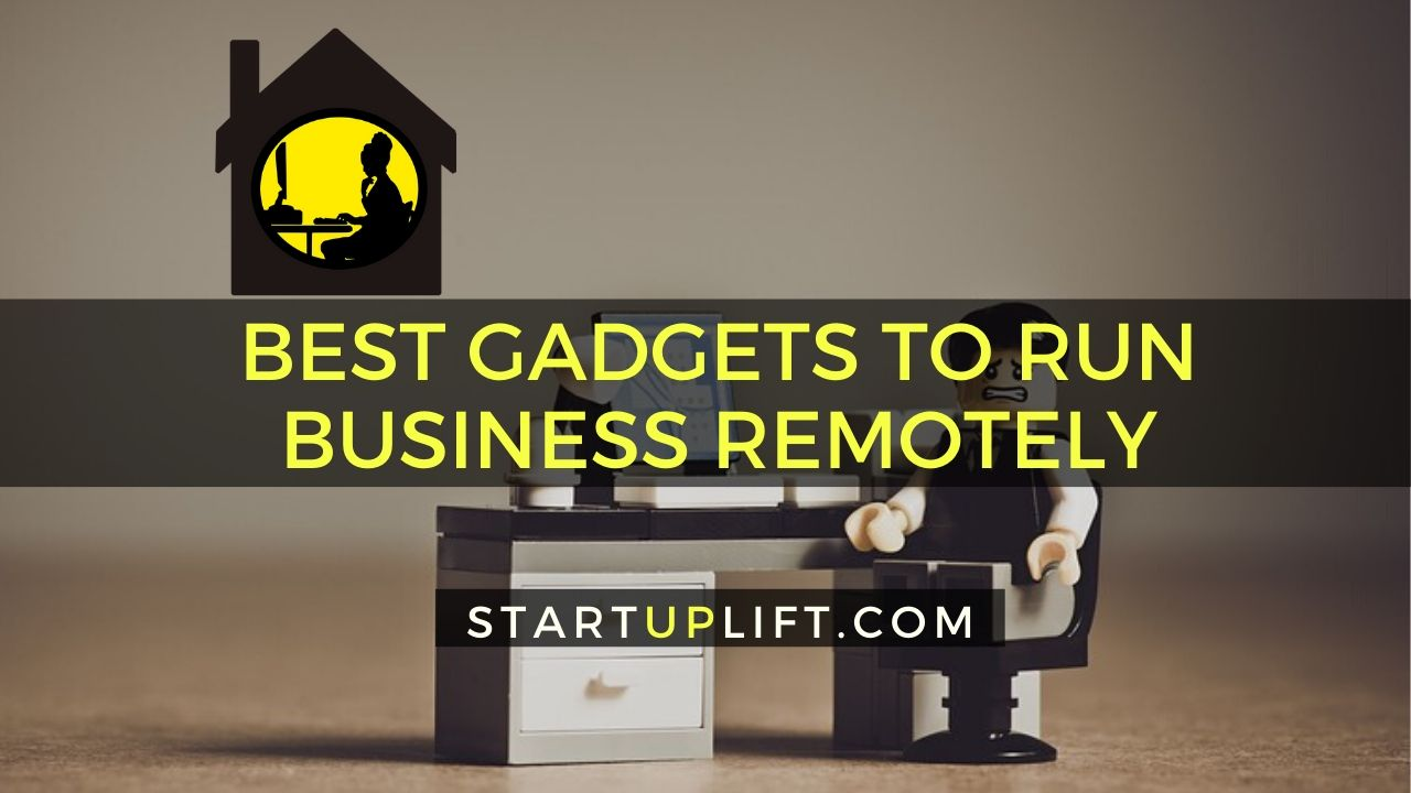 Best Gadgets to Run Business Remotely