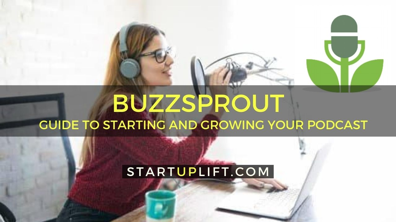Buzzsprout Review Guide to Starting and Growing Your Podcast