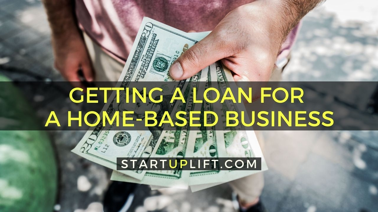 Getting a Loan for a Home-Based Business