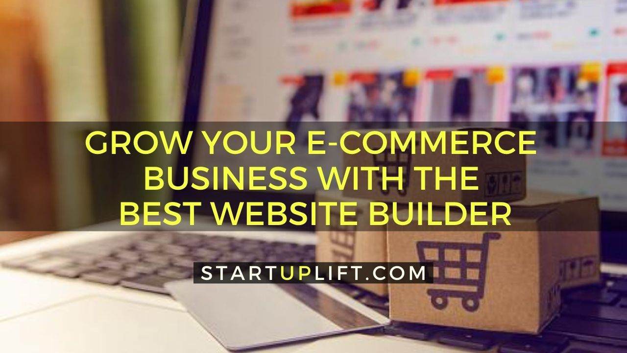 Grow Your E-Commerce Business with the Best Website Builder
