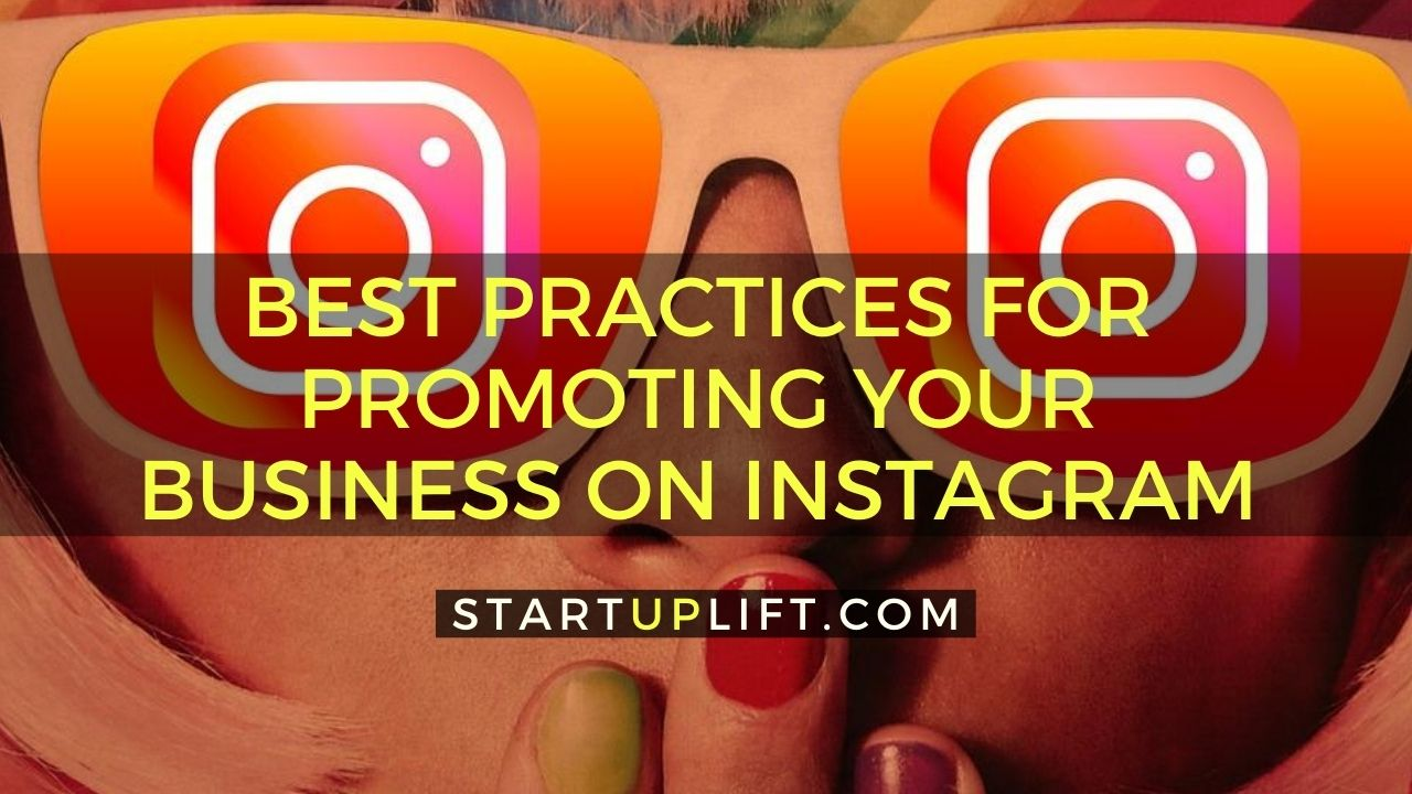 Best Practices for Promoting Your Business on Instagram
