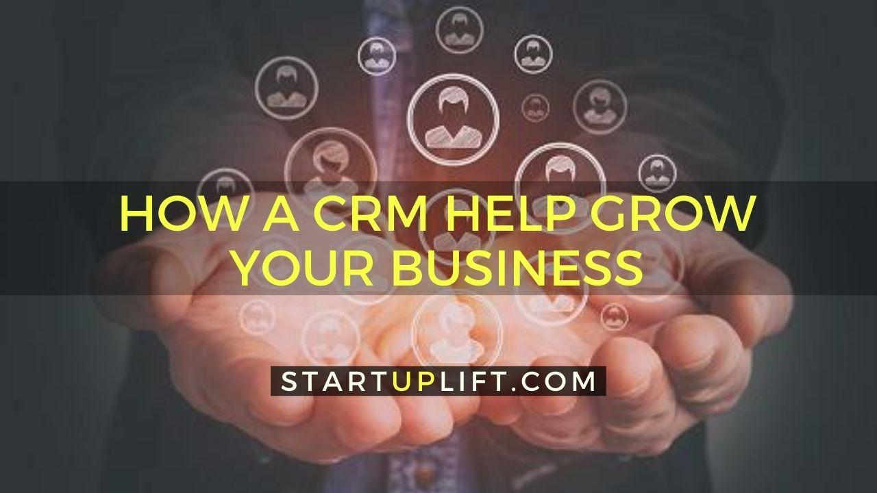 How a CRM Help Grow Your Business