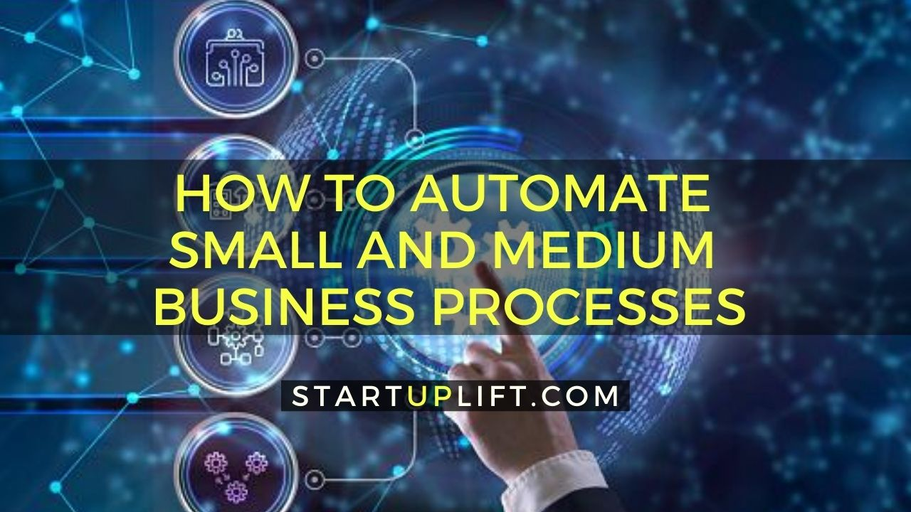 How to Automate Small and Medium Business Processes