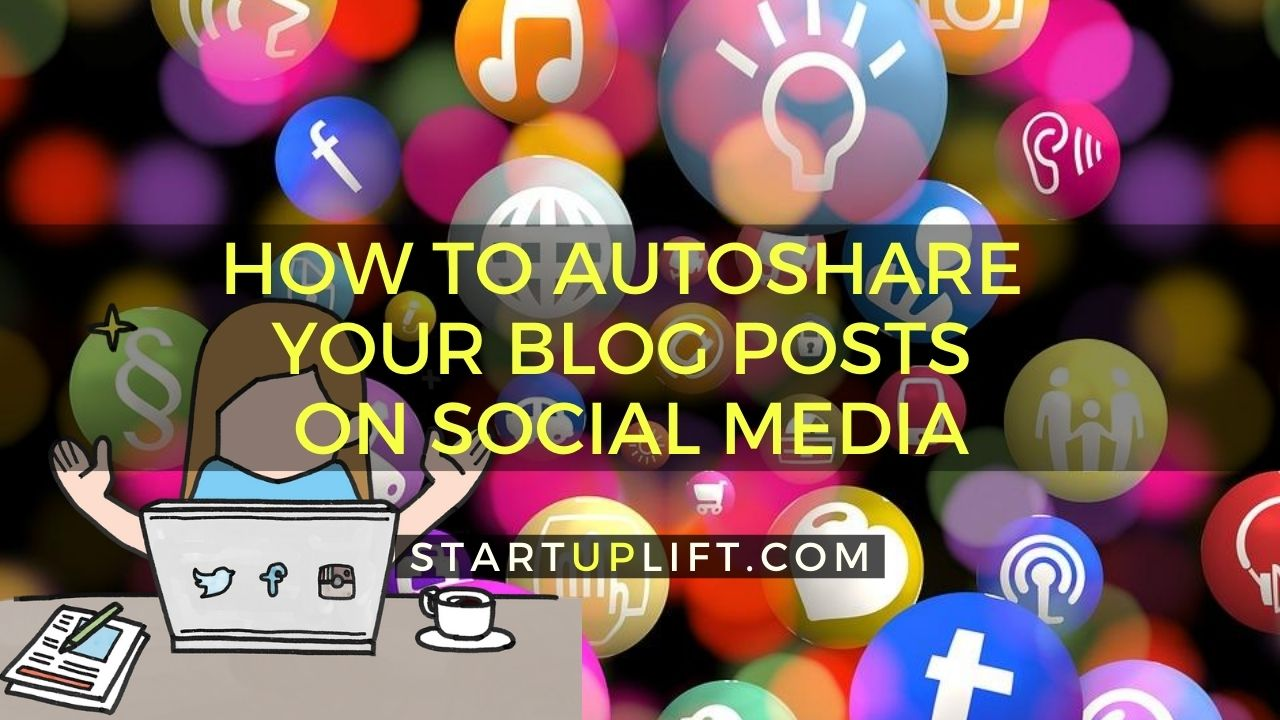 How to Autoshare Your Blog Posts on Social Media