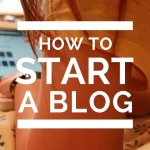 How To Start A Blog — The Complete Beginner Guide For 2019