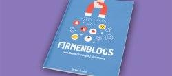 """Kostenloses Whitepaper: """"Firmenblogs - Grundlagen, Strategie & Umsetzung"""""""