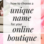 Starting an online boutique but need name ideas? Click through for tips on how to choose a unique name for your online boutique.