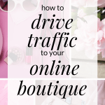When you've just launched an online boutique the one thing on your mind is how to make your first sale. Click through for resources on marketing strategies to use that will help you drive traffic to your online boutique