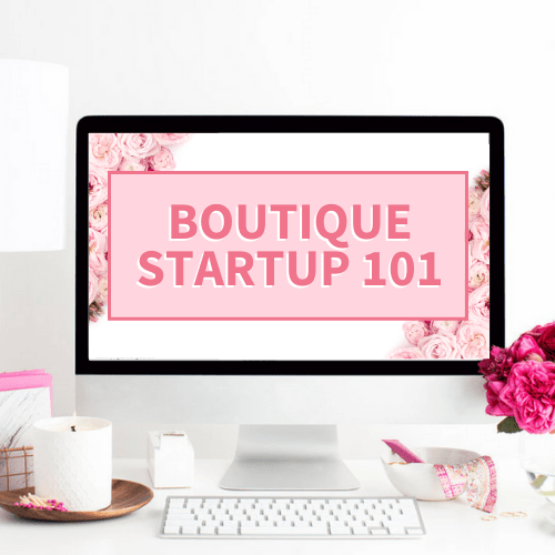 Best Online Boutique Course to Start and Grow Your Business - online boutique startup 101 course