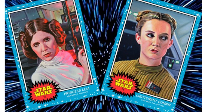 Topps Star Wars Living Set, semana 39: Princesa Leia y Teniente Connix