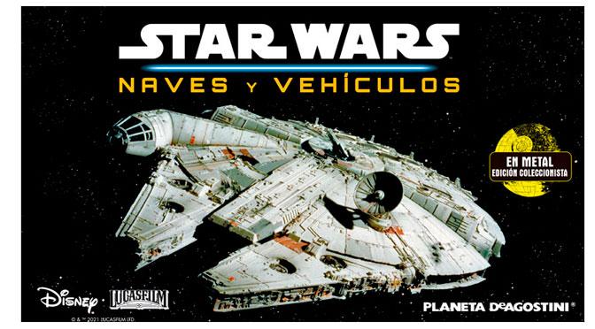 Planeta DeAgostini lanza la colección Star Wars: Naves y Vehículos