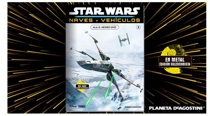 Revisión del coleccionable Star Wars Naves y Vehículos #3 de Planeta DeAgostini