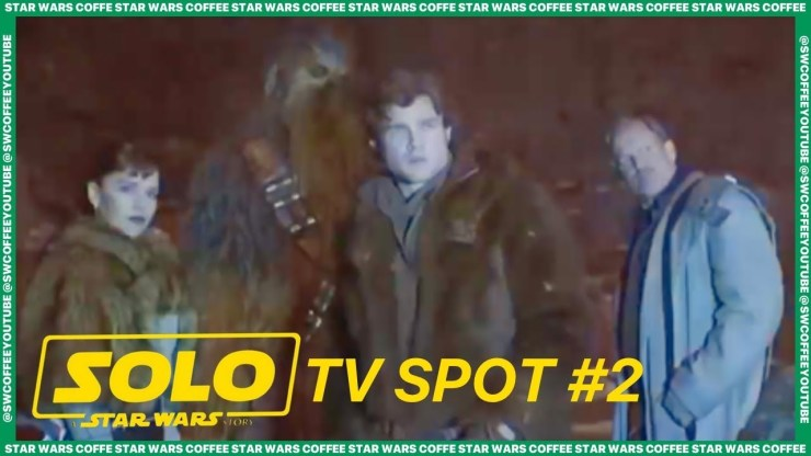 Solo: A Star Wars Story - TV Spot 2
