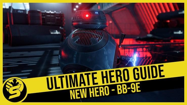 BB-9E - Ultimate Hero Guide (2020) - Star Wars Battlefront II
