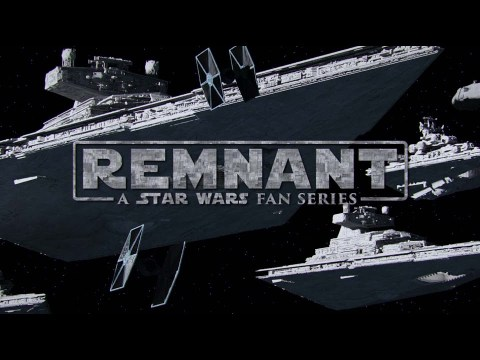 REMNANT: A Star Wars Fan Series [Trailer]