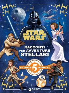 Racconti per Avventure Stellari - Storie da 5 Minuti (Giunti Editore)