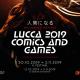 Lucca Comics & Games 2019: più di un festival