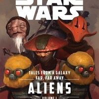 """Tales from a Galaxy Far, Far Away: Aliens, Volume I"" Provides Depth to Characters from ""The Force Awakens"""