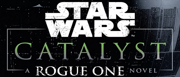 Synopsis Released For Catalyst: A Rogue One Novel