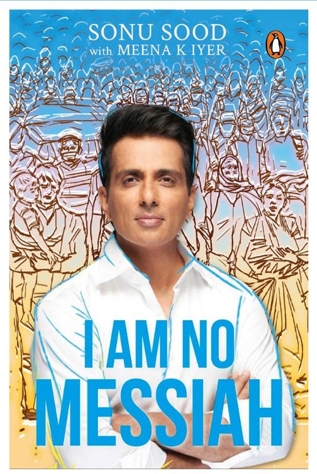 सोनू सूद की आत्मकथा का शीर्षक I Am No मसीहा है