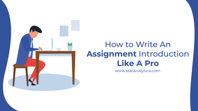 How to Write An Assignment Introduction Like A Pro - StatAnalytica