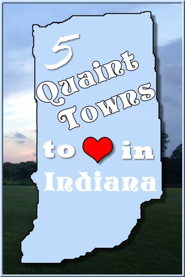 Visit These 5 Quaint Towns in Indiana