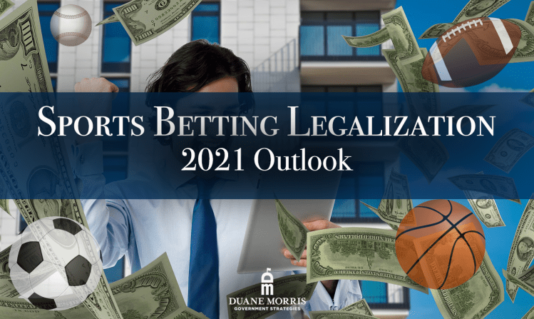 Sports Betting Legalization: 2021 Outlook
