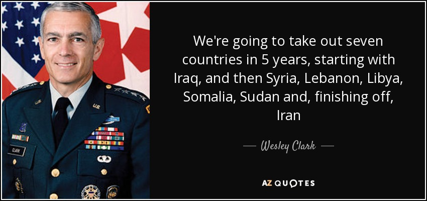 quote-we-re-going-to-take-out-seven-countries-in-5-years-starting-with-iraq-and-then-syria-wesley-clark-65-49-13