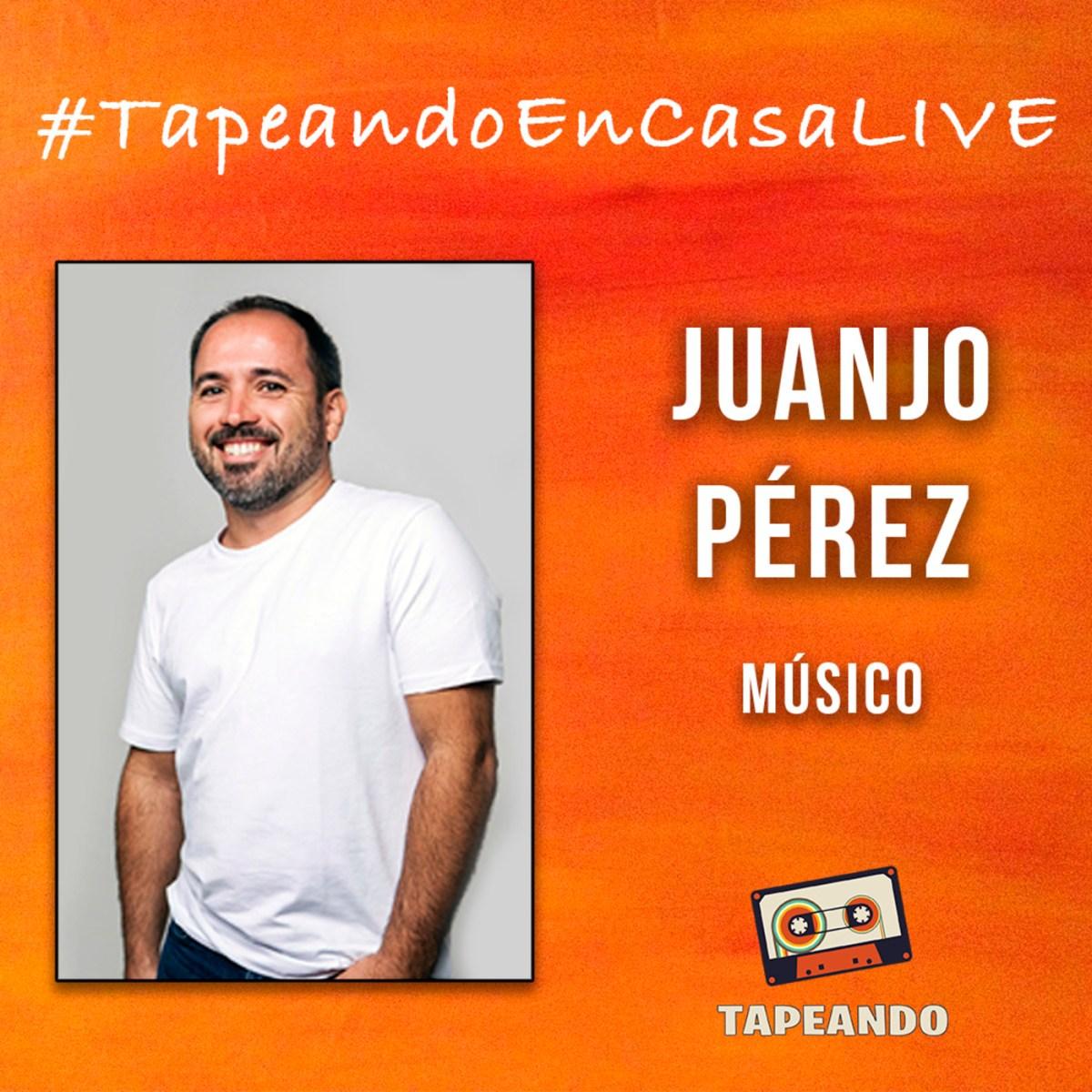#TapeandoEnCasaLive – Juanjo Pérez
