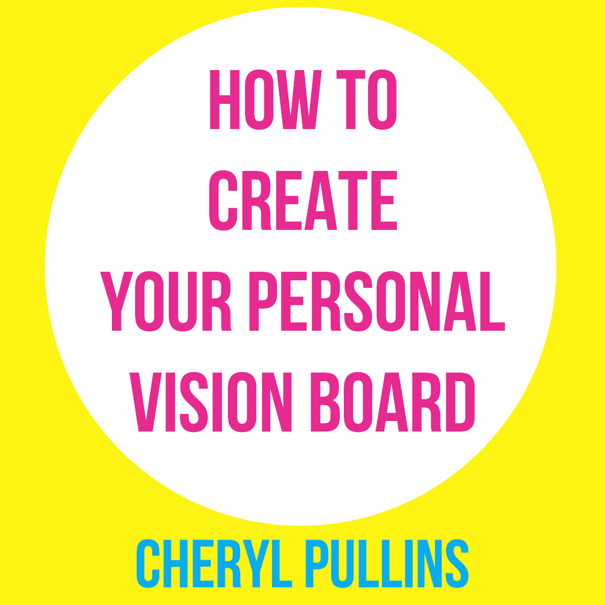How To Create Your Personal Vision Board Action Guide