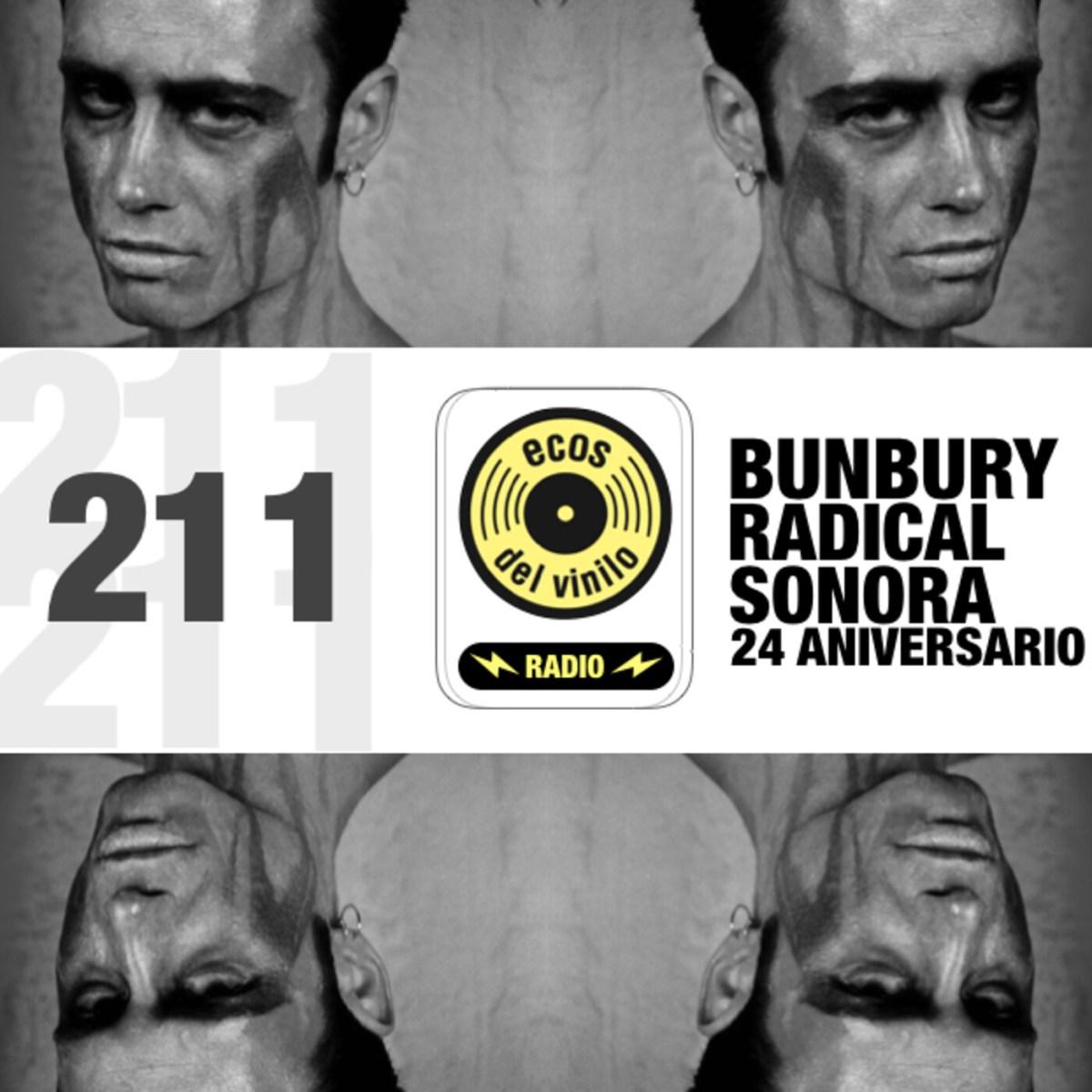 Bunbury / Radical Sonora 24 Aniversario | Programa 211 – Ecos del Vinilo Radio