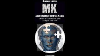 Alexandre Lebreton – MK – Abus Rituels & Contrôle Mental