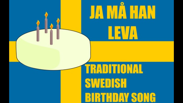 Ja Ma Han Leva Traditional Swedish Birthday Song