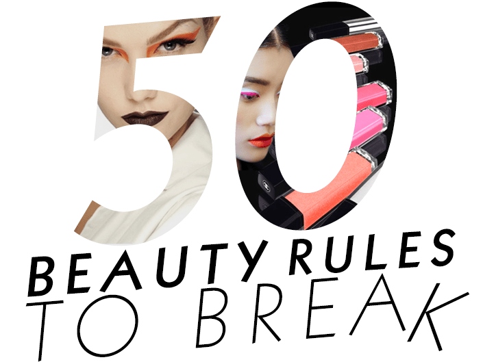 50 beauty rules to break