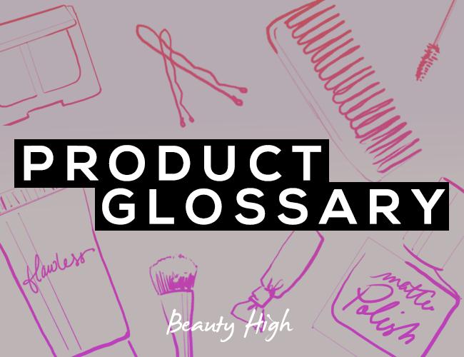 beauty product glossary