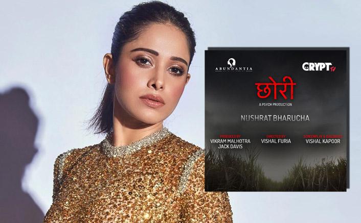 Nushrat Bharucha To Lead The Hindi Remake Of Hit-Marathi Horror Film 'Lapachhapi', To Be Titled As 'Chhori'