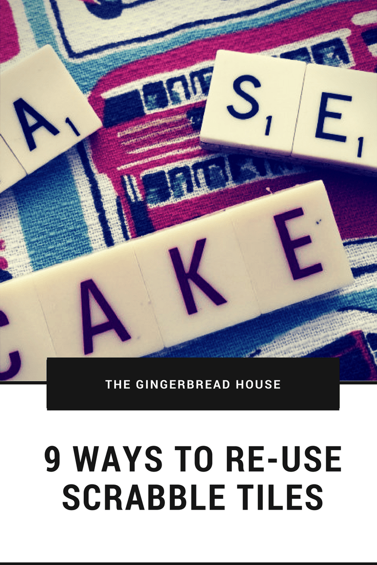 9 ways to re-use Scrabble tiles