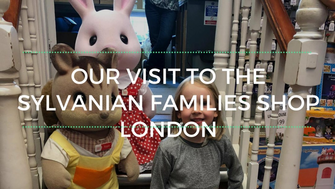A trip to the Sylvanian Families shop London