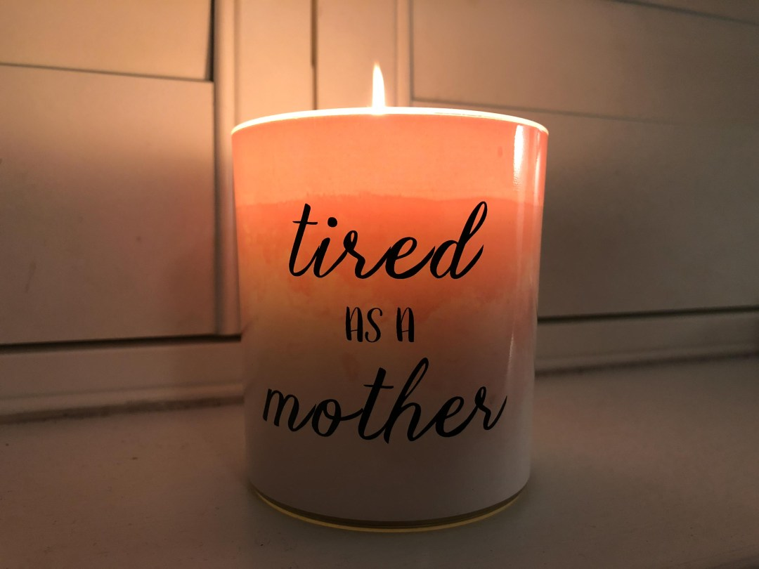 Tired as a mother candle
