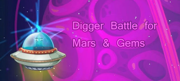 Digger Battle for Mars & Gems